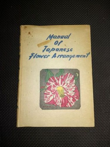 """Manual of Japanese Flower Arrangement"", Oshikawa and Gorham, 1947"